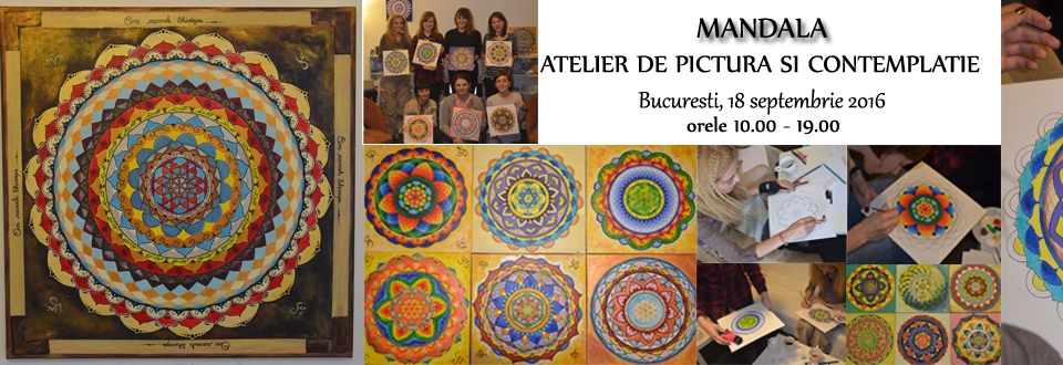 MANDALA - Atelier de pictura si contemplatie, Bucuresti, 18 septembrie 2016